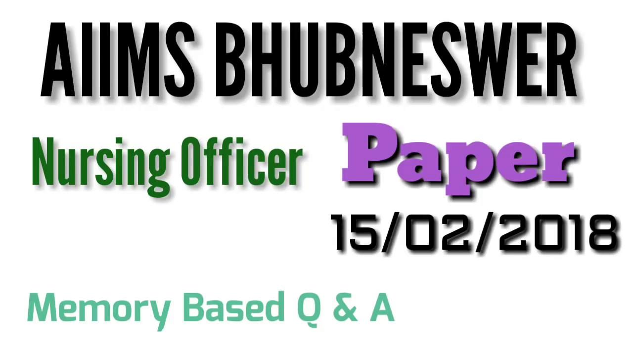 AIIMS Bhubneswer Nursing officer Exam Paper Feburary 2018 ||AIIMS ...