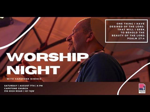 CAPSTONE WORSHIP NIGHT WITH KINESIS | 7th August 2021