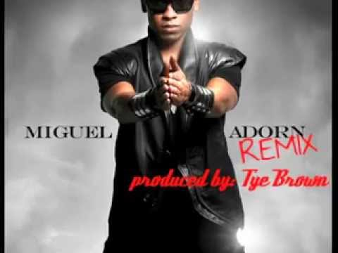 Miguel Adorn-REMIX by Tye Brown