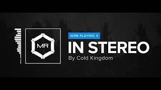 Cold Kingdom - In Stereo [HD]