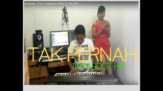 Download lagu TAK PERNAH DANGDUT MANUAL STYLE YAMAHA PSR 970 770 670 MP3