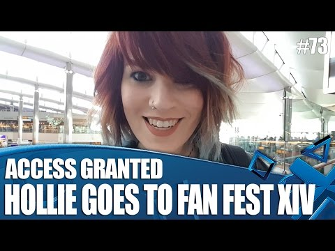 Access Granted - Hollie Goes To Fan Fest XIV Europe