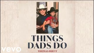NEW! THOMAS RHETT - THINGS DADS DO