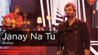 Janay Na Tu, Ali Khan, Episode 1, Coke Studio 9