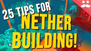 25 Tips for Nether Building in Minecraft