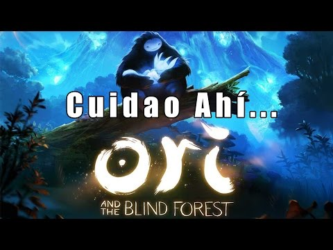 Cuidao Ahí... Ori and the Blind Forest
