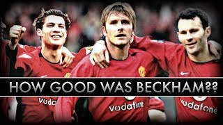 How GOOD Was David Beckham ACTUALLY?