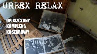 Opuszczony kompleks koszarowy - Urbex Relax