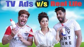 TV ADS v/s REAL LIFE |  Ft. Shweta Tripathi {Gone Kesh} || JaiPuru