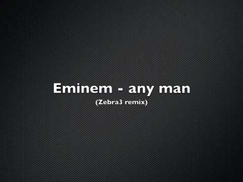 Eminem  any man Zebra3 remix