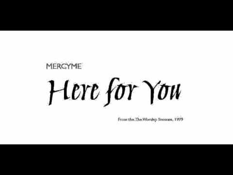 Here For You Paroles – MERCYME