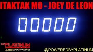 Itaktak Mo - Joey De Leon (PH Karaoke)