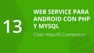 13. Clase HttpURLConnection | Web Service para Android con PHP y MySQL | formandocodigo.com