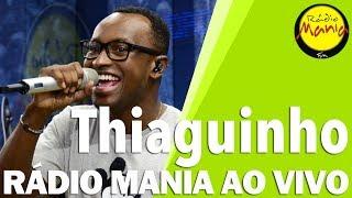 🔴 Radio Mania - Thiaguinho - Tô Te Filmando / Tarde Demais