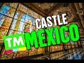 Mexico's ROYAL CASTLE! The Stunning Castillo de Chapultepec