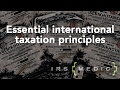 Three easy-to-understand international taxation principles