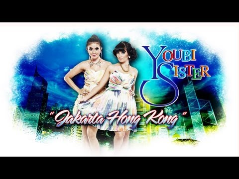 Youbi Sister Jakarta - Hong Kong Video Lyrics