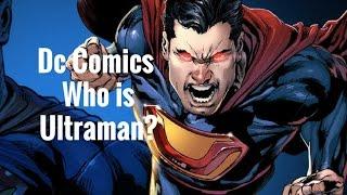 DC Comics: Who is the Ultraman of Steel?(Evil Superman)