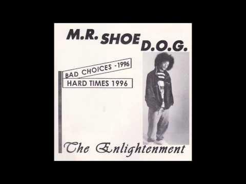 """Mr. Shoe D.O.G. """"The Enlightnement"""""""