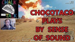 ChocoTaco Plays By Sense Of Sound (PlayerUnknown's Battlegrounds)