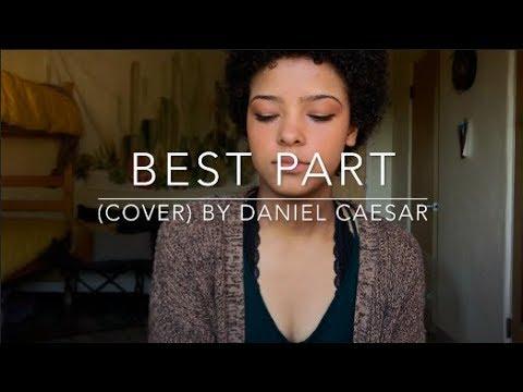Best Part (cover) By Daniel Caesar