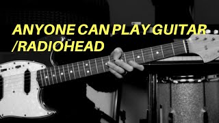 Скачать Anyone Can Play Guitar By Radiohead 100K Subscriber Special