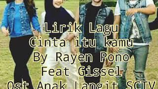 Lirik lagu cinta itu kamu by Rayen pono Feat Gissel Ost Anak Langit