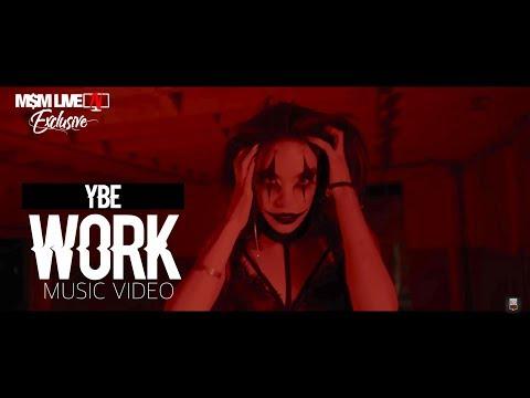 YBE - WORK [MUSIC VIDEO 2018]