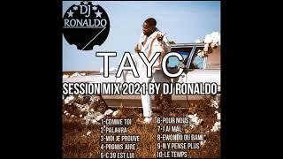 TAYC SESSION MIX 2021 BY DJ RONALDO