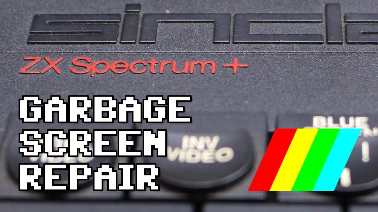 Sinclair ZX Spectrum+ Garbage Screen Repair