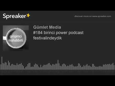 #184 Birinci Power Podcast Festivalindeydik