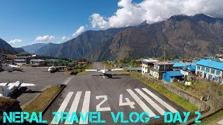 Nepal Travel Vlog Day 2 - Kathmandu to Monjo Via Lukla (World's Most Dangerous Airport?)