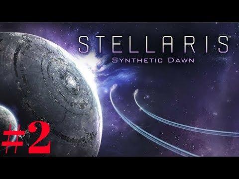 STELLARIS SYNTHETIC DAWN #02 EXPANDING - Stellaris Synthetic Dawn DLC - Let's Play - Gameplay  