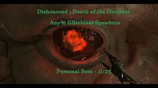 Dishonored : Death of the Outsider Any% Glitchless Speedrun [11:25 PB]