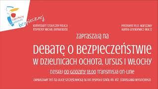 Debata nt. Bezpieczeństwa w dzielnicach: Ochota, Ursus, Włochy