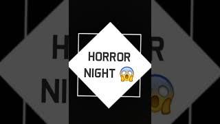 Horror 😱😱😱😱😱😱😱😱😱😱