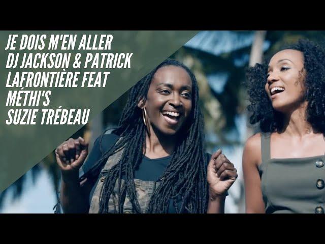 Dj Jackson & Patrick Lafrontière - Je Dois M'en Aller feat Méthi's & Suzy Trébeau