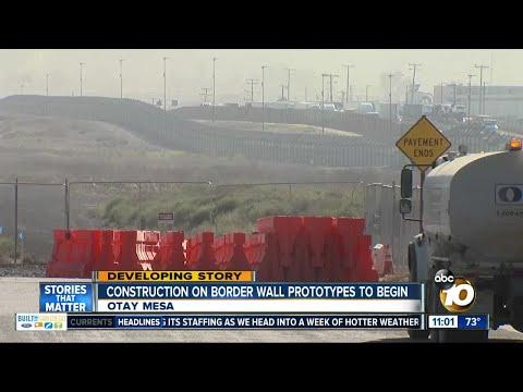 Construction on border wall prototypes to begin