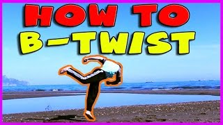 How to Butterfly Twist (B-kick + B-twist tutorial) [Tricking,Freerunning & B-boying]