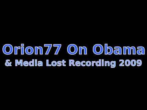 Orion77 - Obama Lost Recording 2009
