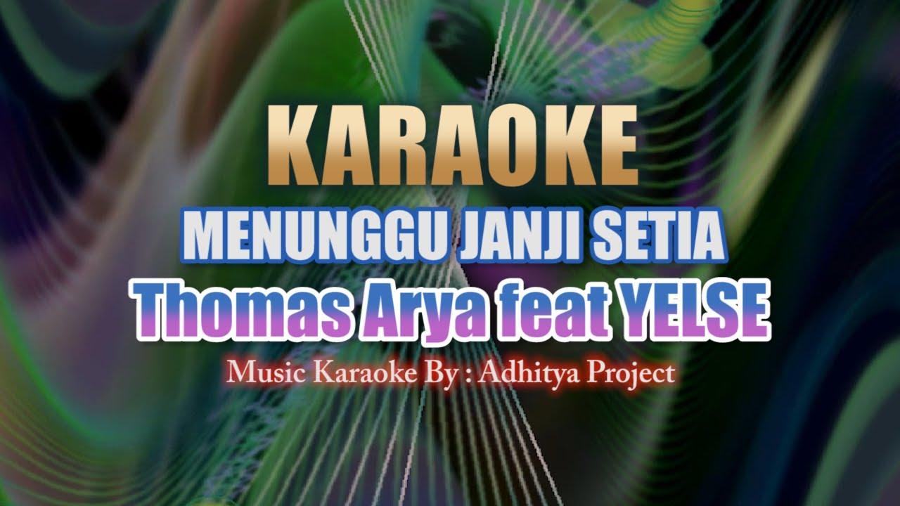 """KARAOKE Thomas Arya feat Yelse - """"MENUNGGU JANJI SETIA"""""""