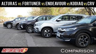 Mahindra Alturas VS Toyota Fortuner VS Ford Endeavour VS Skoda Kodiaq VS Honda CRV | MotorOctane