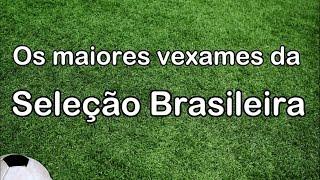 TOP 10 : os maiores vexames da seleção brasileira