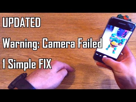 "Updated! Simple Fix for ""Warning: Camera Failed"" Problem on Samsung Galaxy S7 / Edge / S6 / S5!"