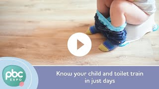 Know your child and toilet train in just days