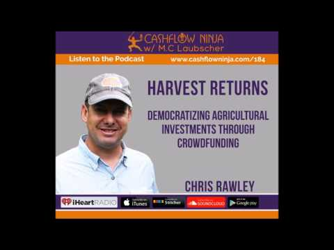 184: Chris Rawley: Democratizing Agricultural Investments Through CrowdFunding
