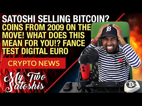 Bitcoin (BTC) From 2009 Sold By Satoshi! Should You Worry? France Test First TX Of Digital Euro