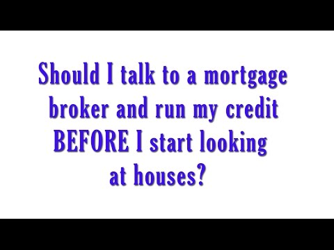 San Antonio - Should I talk to a mortgage broker and run my credit BEFORE I start looking at houses?