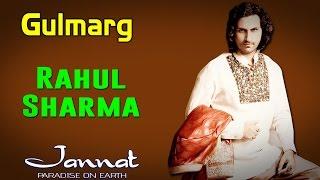 Gulmarg | Rahul Sharma (Album: Jannat- Paradise on Earth)