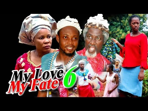 My Love, My Fate Season  6 -  2016 Latest Nigerian Nollywood Movie
